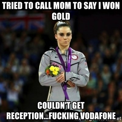Unimpressed McKayla Maroney - TRIED TO CALL MOM TO SAY I WON GOLD COULDN'T GET RECEPTION...FUCKING VODAFONE