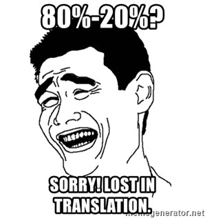 Asian Troll Face - 80%-20%?  SORRY! LOST IN TRANSLATION.
