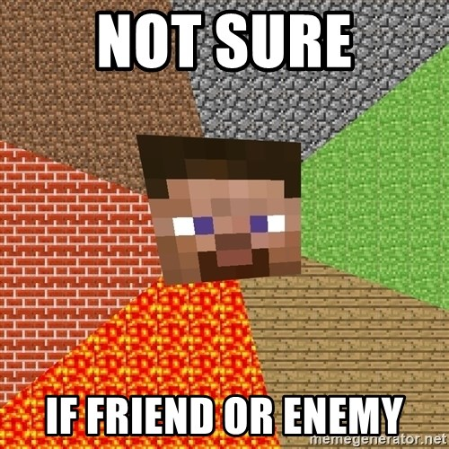 Minecraft Guy - NOT SURE IF FRIEND OR ENEMY