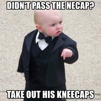 Mafia Baby - Didn't pass the necap? Take out his kneecaps