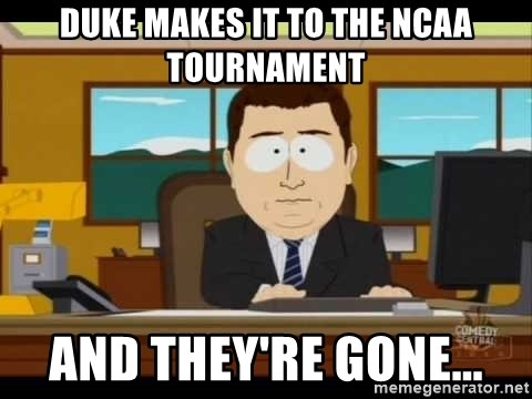south park aand it's gone - Duke makes it to the NCaa Tournament And they're gone...