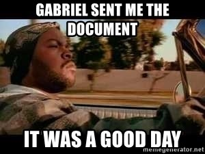 It was a good day - Gabriel sent me the Document IT was a good day