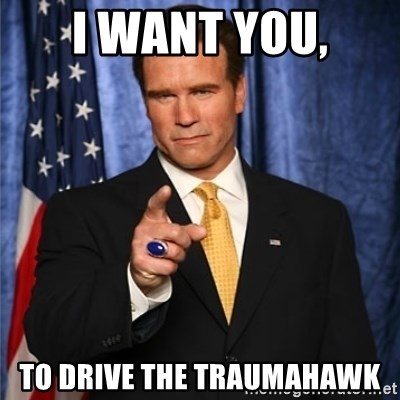 arnold schwarzenegger - I want you, To drive the traumahawk