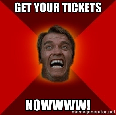 Angry Arnold - Get your tickets nowwww!