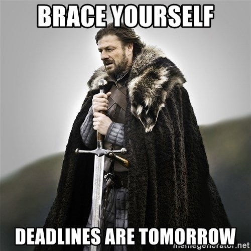 Game of Thrones - brace yourself deadlines are tomorrow