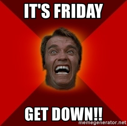 Angry Arnold - it's friday get down!!