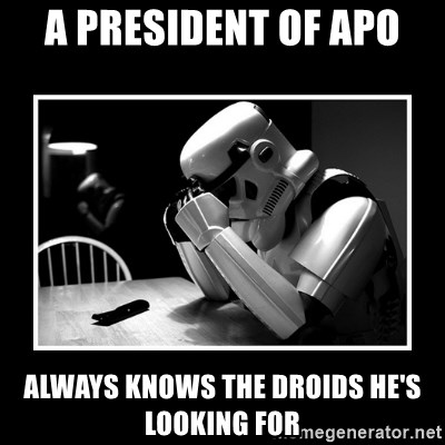 Sad Trooper - A President of apo always knows the droids he's looking for