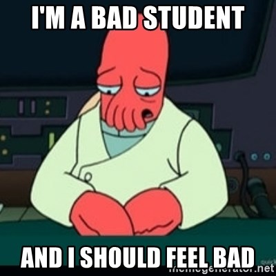 Sad Zoidberg - i'm a bad student and i should feel bad