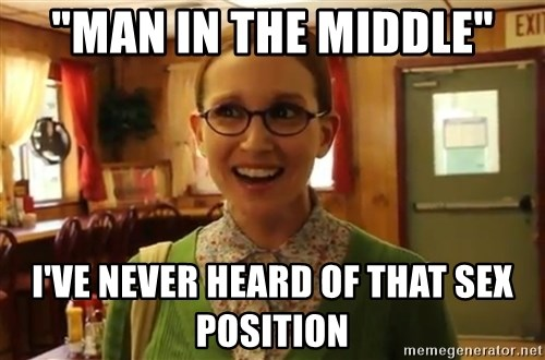 "Sexually Oblivious Female - ""Man in the middle"" I've never heard of that sex position"