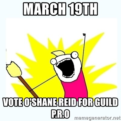 All the things - march 19th vote o'shane reid for guild p.r.o