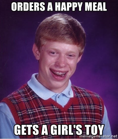 Bad Luck Brian - orders a happy meal gets a girl's toy