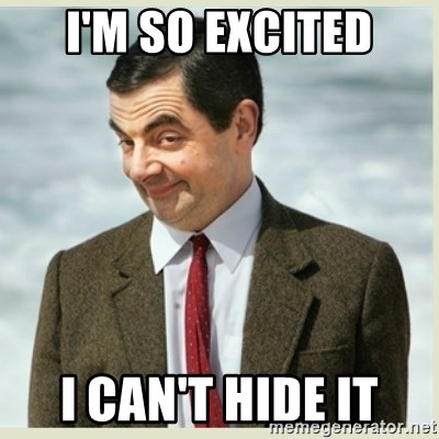MR bean - I'm SO EXCITED I CAN'T HIDE IT