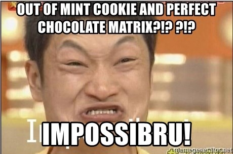 Impossibru Guy - OUT OF MINT COOKIE AND PERFECT CHOCOLATE MATRIX?!? ?!? IMPOSSIBRU!