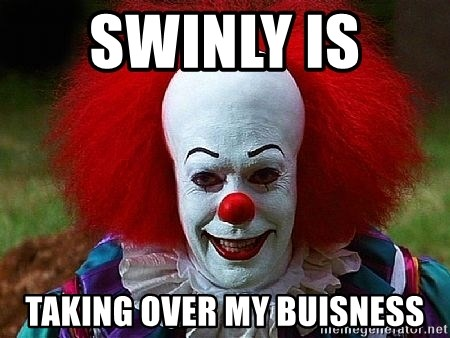 Pennywise the Clown - SWINLY IS  TAKING OVER MY BUISNESS