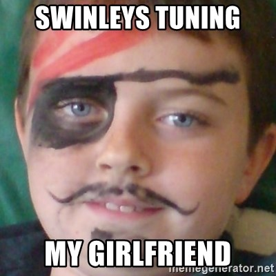 Ridiculously Pirate Dwyer - SWINLEYS TUNING  MY GIRLFRIEND