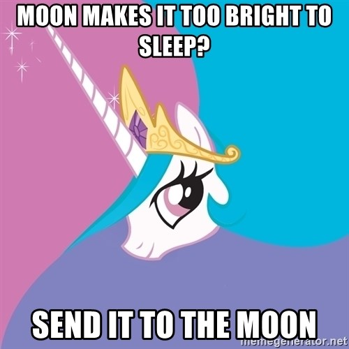 Trollestia - moon makes it too bright to sleep? send it to the moon