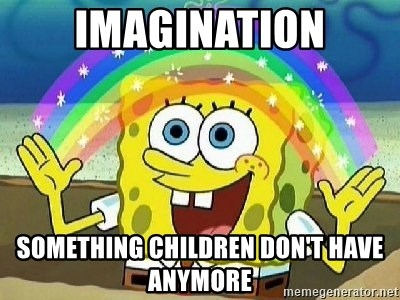Imagination - IMAGINATION SOMETHING CHILDREN DON'T HAVE ANYMORE