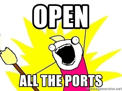 X ALL THE THINGS - Open all the ports