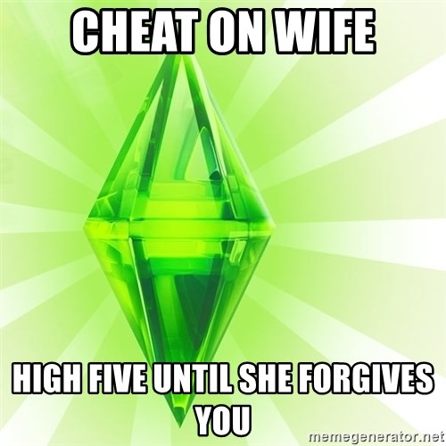 Sims - Cheat on wife High five until she forgives you