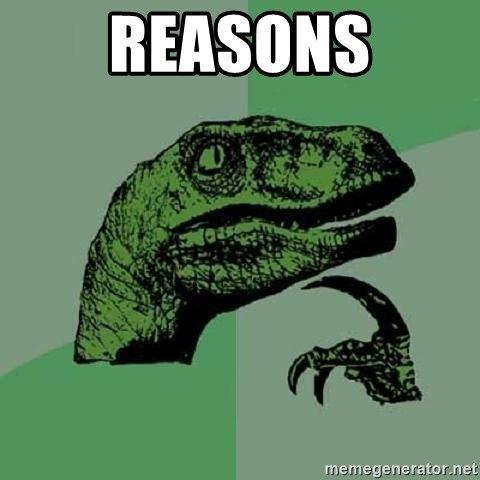 Philosoraptor - reasons