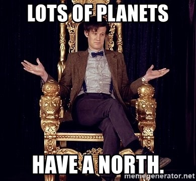 Hipster Doctor Who - Lots of planets have a north.