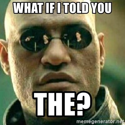 What If I Told You - WHAT IF I TOLD YOU THE?