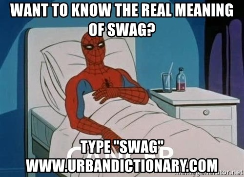 "Cancer Spiderman - Want to know the real meaning of swag? type ""swag"" www.urbandictionary.com"