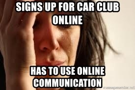 Crying lady - Signs up for car club online has to use online communication