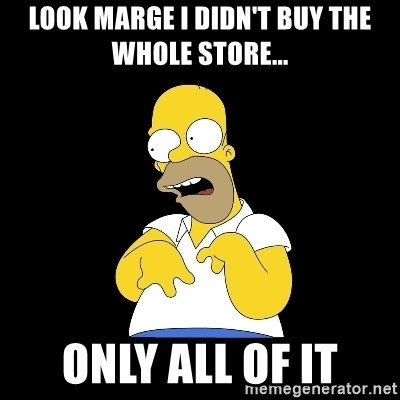 look-marge - LOOK MARGE I DIDN'T BUY THE WHOLE STORE... ONLY ALL OF IT