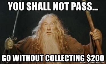 Gandalf - YOU SHALL NOT PASS... Go without collecting $200