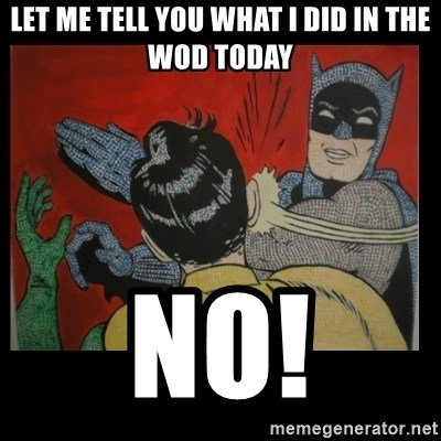 Batman Slappp - Let me tell you what I did in the WOD today no!