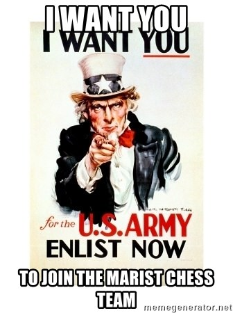 I Want You - I want you To join the marist chess team