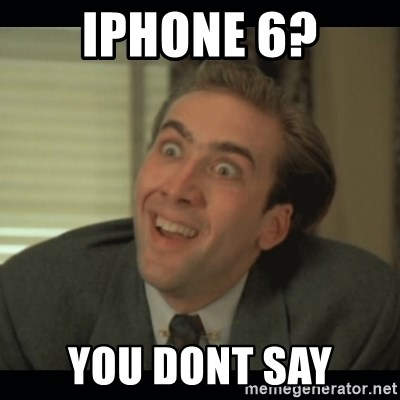 Nick Cage - IPHONE 6? YOU DONT SAY