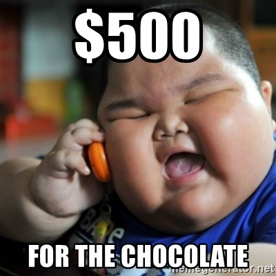 fat chinese kid - $500 FOR THE CHOCOLATE