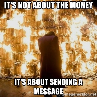 Sending a Message - It's nOt about the money It's about sending a message