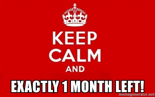 Keep Calm 3 -  EXACTLY 1 MONTH LEFT!