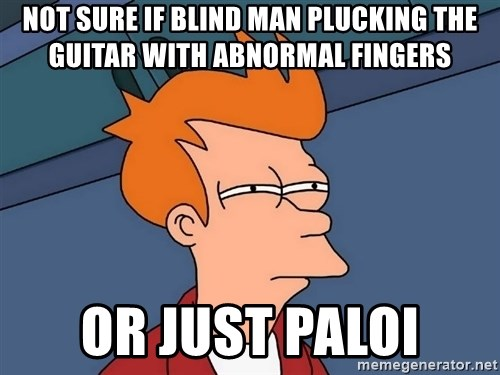 Futurama Fry - not sure if blind man plucking the guitar with abnormal fingers or just paloi