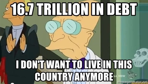 dr farnsworth - 16.7 TRILLION IN DEBT I DON'T WANT TO LIVE IN THIS country ANYMORE