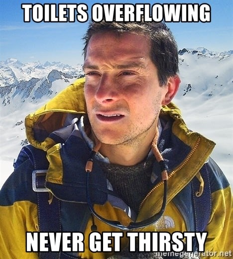 Bear Grylls - Toilets overflowing never get thirsty