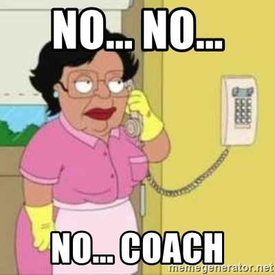 Family guy maid - NO... NO... NO... Coach