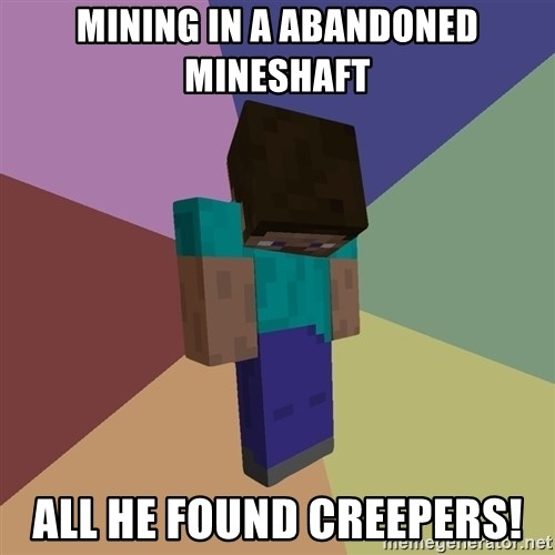 Depressed Minecraft Guy - MINING IN A ABANDONED MINESHAFT ALL HE FOUND CREEPERS!