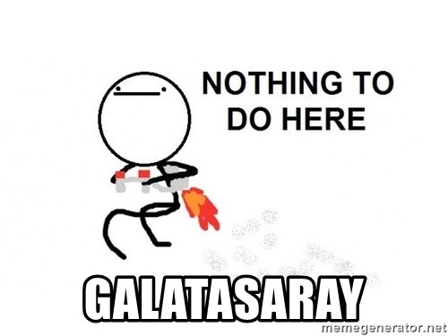 Nothing To Do Here (Draw) -  galatasaray