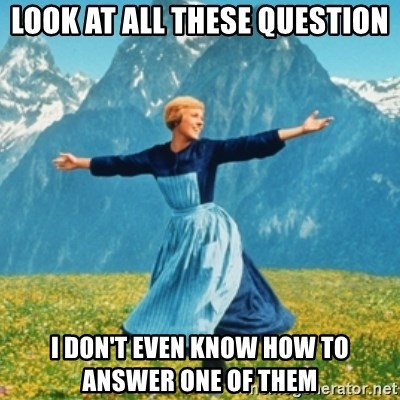Sound Of Music Lady - look at all these question i don't even know how to answer one of them