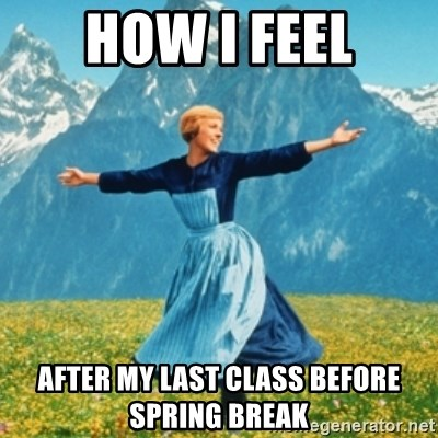 Sound Of Music Lady - how i feel after my last class before spring break