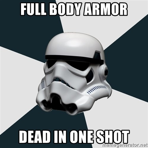 stormtrooper - FULL body armor dead in one shot