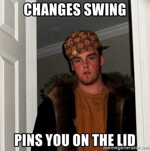 Scumbag Steve - changes swing pins you on the lid