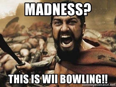 300 - MAdness? This is Wii Bowling!!