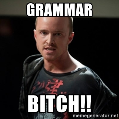 Jesse Pinkman says Bitch - Grammar Bitch!!