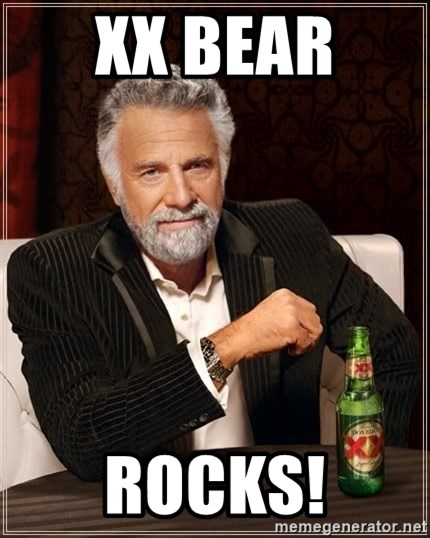 The Most Interesting Man In The World - xx bear  ROCKS!