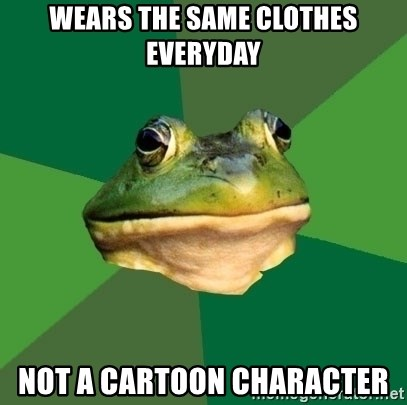 Foul Bachelor Frog - Wears the same clothes everyday not a cartoon character